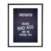 Brandweer poster: because bad ass isn't an official title