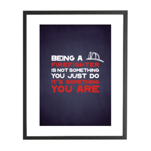 Brandweer poster: Being a firefighter is not something you just do...