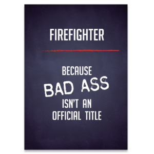 Brandweer ansichtkaart: Because bad ass isn't an official title