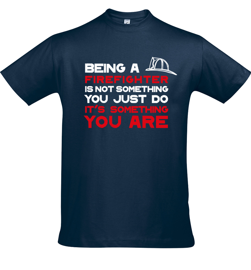 Brandweer t-shirt 'Being a firefighter'