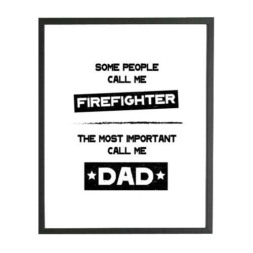 Vaderdag poster: some people call me a firefighter